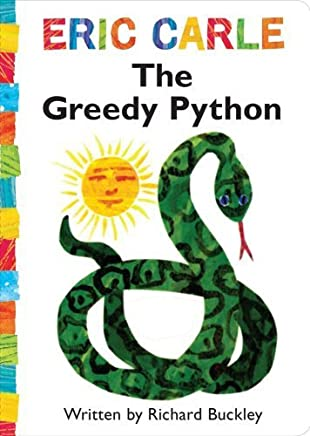 The Greedy Python (The World of Eric Carle) by Richard Buckley(2009-07-07)