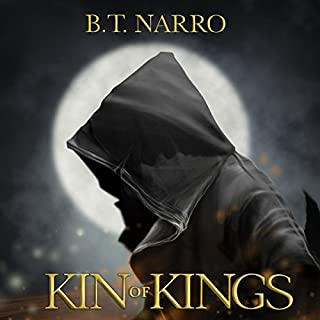 Kin of Kings (The Kin of Kings: Book 1)                   By:                                                                                                                                 B.T. Narro                               Narrated by:                                                                                                                                 Brad C. Wilcox                      Length: 10 hrs and 27 mins     37 ratings     Overall 4.3