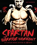 Spartan Warrior Workout: Get Action Movie Ripped in 30 Days (English Edition)