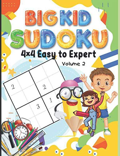 Big Kid Sudoku 4 x 4 Easy to Expert: 300 Puzzles, Teaches Math Logic, Great for Homeschooling, Sudoku is a Great Memory Game for Kids, A Minute to Learn, a Lifetime to Master