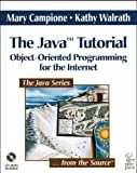 Java Tutorial, The: Object-Oriented Programming for the Internet