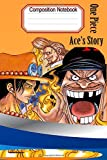 Composition Notebook One Piece: Ace's Story: Notebook Gift For Series Fans To Write On| Perfect College Lined Notebook Fans To Write Onl Notebook Gift for teens and adultsl Writing Journal Notebook ? Diary ? Notepad| Spade Pirates (130 P,Blank Lined,6x9)