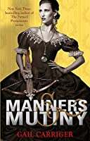 Manners and Mutiny: Number 4 in series (Finishing School)