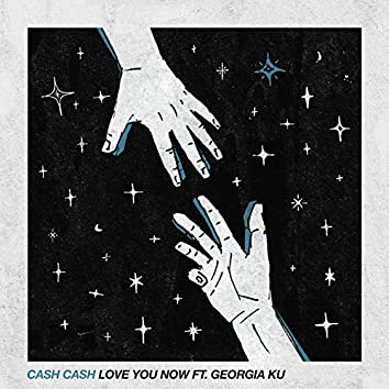 Love You Now (feat. Georgia Ku)