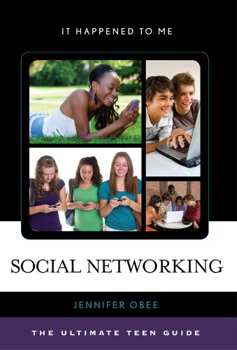 Social Networking: The Ultimate Teen Guide (It Happened to Me Book 32) (English Edition)