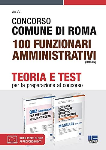 Kit Completo Concorso 2021 Comune di Roma 100 Funzionari Amministrativi (Famd/RM). Teoria + Test per la preparazione al concorso