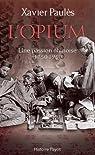 L'opium Une passion chinoise (1750-1950) par Paulès