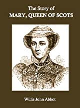 The Story of Mary, Queen of Scots (Annotated)