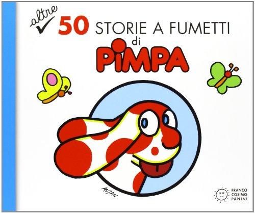 Altre 50 storie a fumetti di Pimpa. Ediz. illustrata: 2