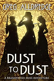Dust to Dust: The Slaughter Sisters (A Brandywine Mini Adventure Book 2) by [Greg Alldredge]