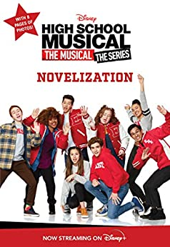 High School Musical The Musical: The Series Novelization by [Disney Books]