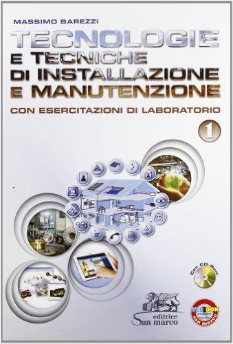 Tecnologie e tecniche di installazione e manutenzione. Con esercitazioni di laboratorio. Per gli Ist. professionali. Con CD-ROM. Con espansione online (Vol. 1)