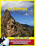 La Gomera Travel Guide: Sightseeing, Hotel, Restaurant & Shopping Highlights (English Edition)
