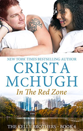 In the Red Zone (The Kelly Brothers Book 6) (English Edition)