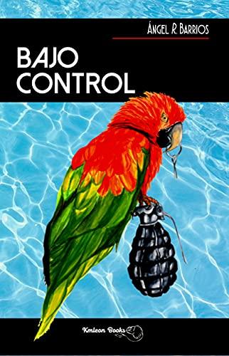 BAJO CONTROL de ÁNGEL R. BARRIOS