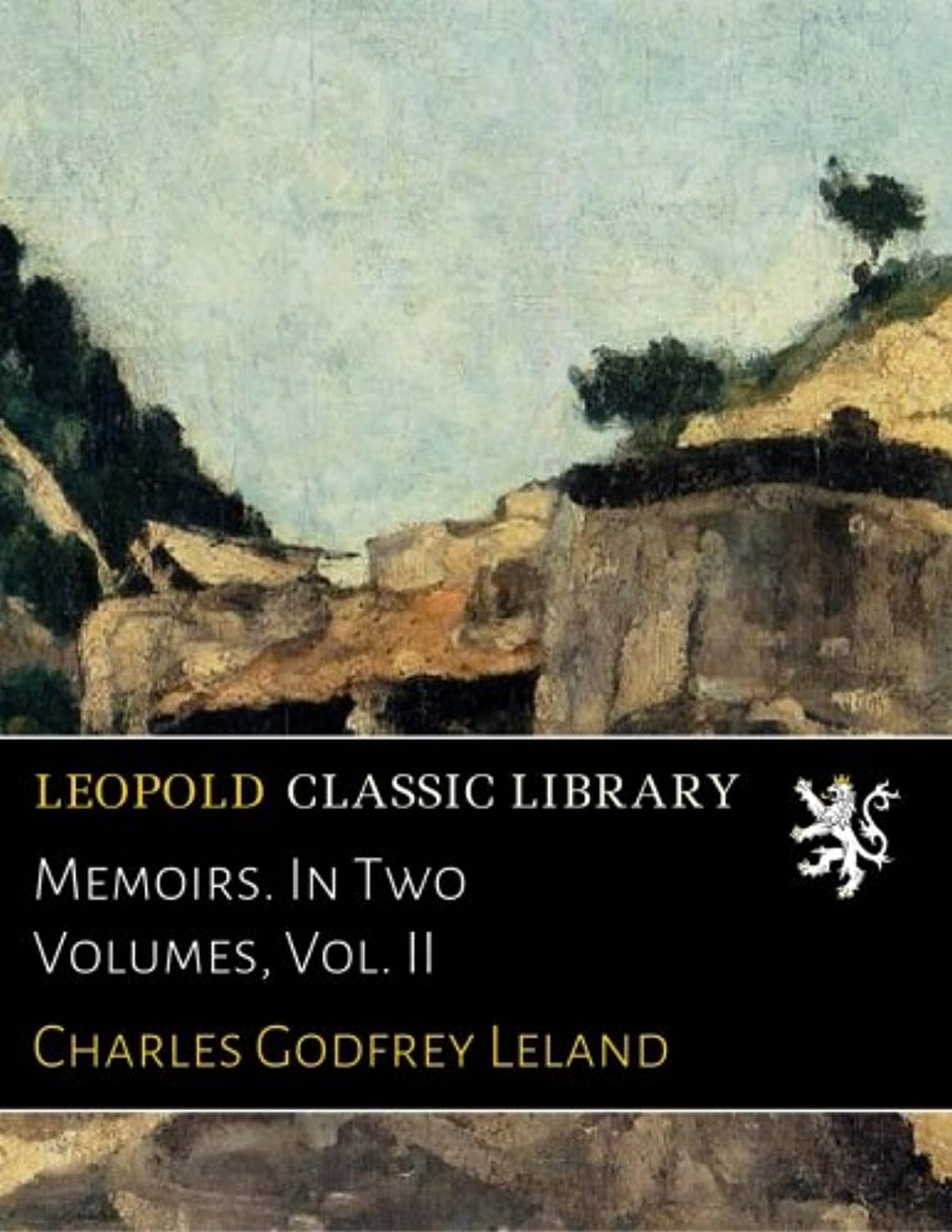 信条回転アカデミックMemoirs. In Two Volumes, Vol. II