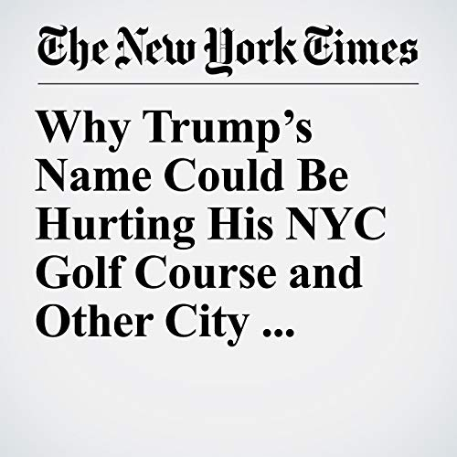 Why Trump's Name Could Be Hurting His NYC Golf Course and Other City Concessions copertina