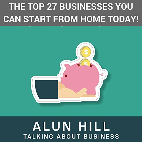 The Top 27 Businesses You Can Start from Home Today cover art