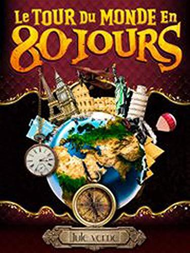 Le Tour du monde en quatre-vingts jours (Illustré)