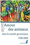 L'Amour des animaux dans le monde germanique 1760-2000