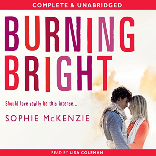 Burning Bright (Falling Fast Book 2)                   By:                                                                                                                                 Sophie McKenzie                               Narrated by:                                                                                                                                 Lisa Coleman                      Length: 5 hrs and 27 mins     2 ratings     Overall 5.0
