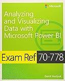 Exam Ref 70-778 Analyzing and Visualizing Data by Using Microsoft Power BI - Daniil Maslyuk