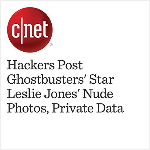 Hackers Post 'Ghostbusters' Star Leslie Jones' Nude Photos, Private Data audiobook cover art
