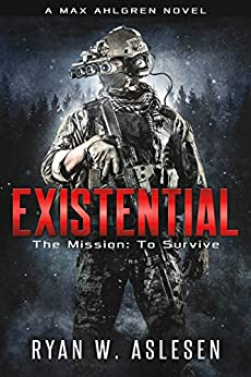 Existential: The Mission: To Survive (Crucible Book 1) by [Ryan W. Aslesen]