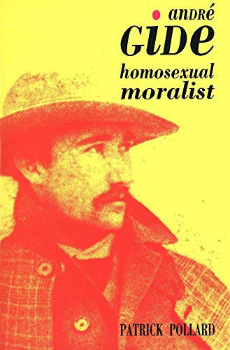 Andre Gide: The Homosexual Moralist