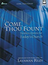 Come, Thou Fount: Timeless Hymns for Today's Church