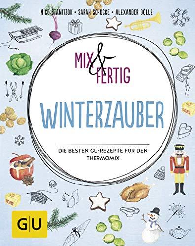 Mix & fertig Winterzauber: Die besten GU-Rezepte für den Thermomix (Jeden-Tag-Küche)