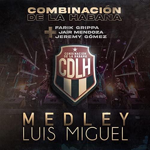 Combinacion De La Habana, Farik Grippa & Jair Mendoza feat. Jeremy Gómez