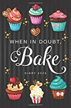 When in Doubt, Bake: Cupcakes Design - Diary January 2020 – December 2020 | 12 Month Year planner diary for women (12 month Daily Weekly Monthly Planner, Organizer, Agenda and Calendar)