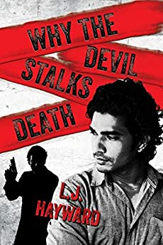 Why the Devil Stalks Death (Death and the Devil Book 2) by [L.J. Hayward]