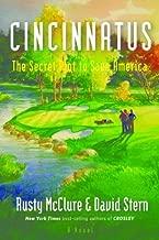Cincinnatus - The Secret Plot to Save America