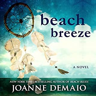 Beach Breeze                   By:                                                                                                                                 Joanne DeMaio                               Narrated by:                                                                                                                                 Nick Cracknell                      Length: 9 hrs and 3 mins     Not rated yet     Overall 0.0