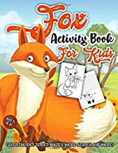 Fox Activity Book for Kids Ages 4-8: A Fun Kid Workbook Game For Learning, Red Fox Coloring, Dot To Dot, Mazes, Word Searc...