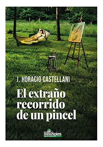 El extraño recorrido de un pincel: Novela (LITERATURA Y CUENTOS nº 1) (Spanish Edition)