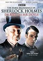 DARK BEGINNINGS OF SHERLOCK HOLMES: DR. BELL & MR.