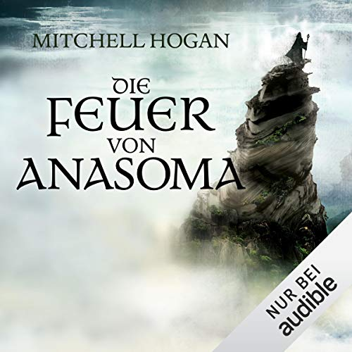 Die Feuer von Anasoma     The Sorcery Ascendant Sequence 1              By:                                                                                                                                 Mitchell Hogan                               Narrated by:                                                                                                                                 Peter Lontzek                      Length: 20 hrs and 3 mins     Not rated yet     Overall 0.0