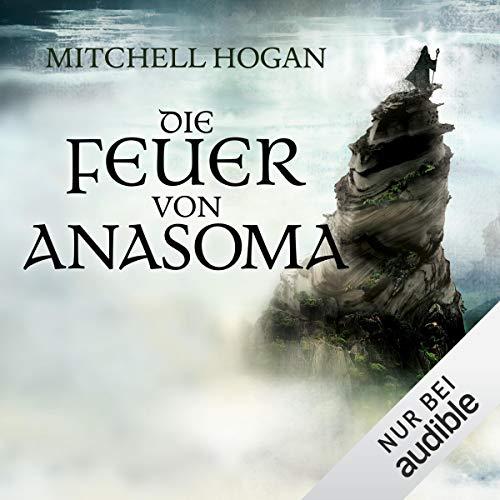 Die Feuer von Anasoma     The Sorcery Ascendant Sequence 1              Autor:                                                                                                                                 Mitchell Hogan                               Sprecher:                                                                                                                                 Peter Lontzek                      Spieldauer: 20 Std. und 3 Min.     723 Bewertungen     Gesamt 4,6