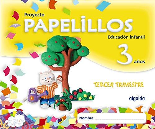 Proyecto Papelillos 3 años. 3º Trimestre - 9788498772876