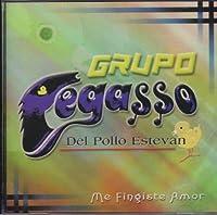 Me Fingiste Amor by Pegasso Del Pollo Estevan (2002-10-29)