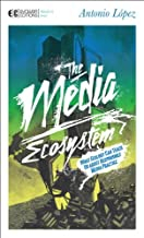 The Media Ecosystem: What Ecology Can Teach Us about Responsible Media Practice (Manifesto Series Book 3)