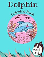 Dolphin Coloring Book For Kids: Sea Wonderful World Stress Relief For Children