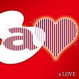 a LOVE(3ヶ月限定フラッシュプライス盤)(DVD付)