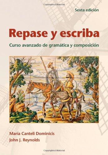 Repase y Escriba: Curso Avanzado de Gramática y...