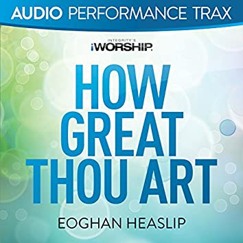 How Great Thou Art [Audio Performance Trax]