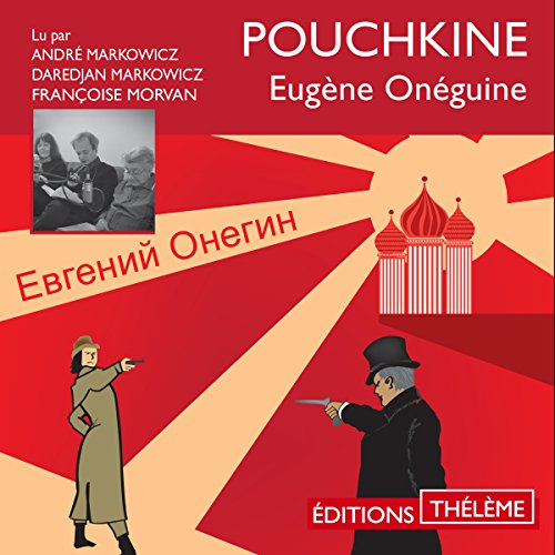 Eugène Onéguine                   By:                                                                                                                                 Alexandre Pouchkine                               Narrated by:                                                                                                                                 André Markowicz,                                                                                        Daredjan Markowicz,                                                                                        Françoise Morvan                      Length: 8 hrs and 12 mins     Not rated yet     Overall 0.0