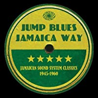 Jump Blues Jamaica Way: Jamaican Sound System Clas by JUMP BLUES JAMAICA WAY: JAMAICAN SOUND SYSTEM CLAS